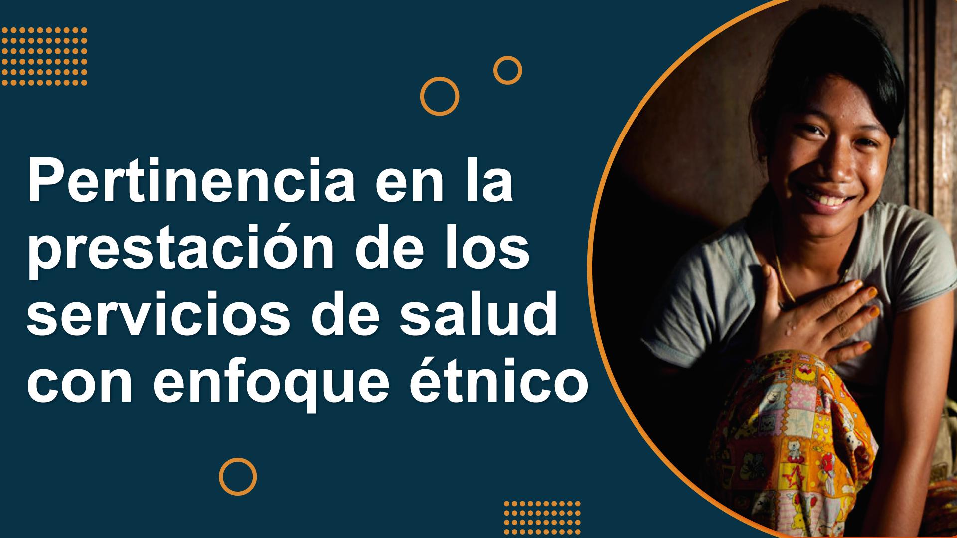 Course Image PERTINENCIA EN LA PRESTACIÓN DE LOS SERVICIOS DE SALUD CON ENFOQUE ÉTNICO