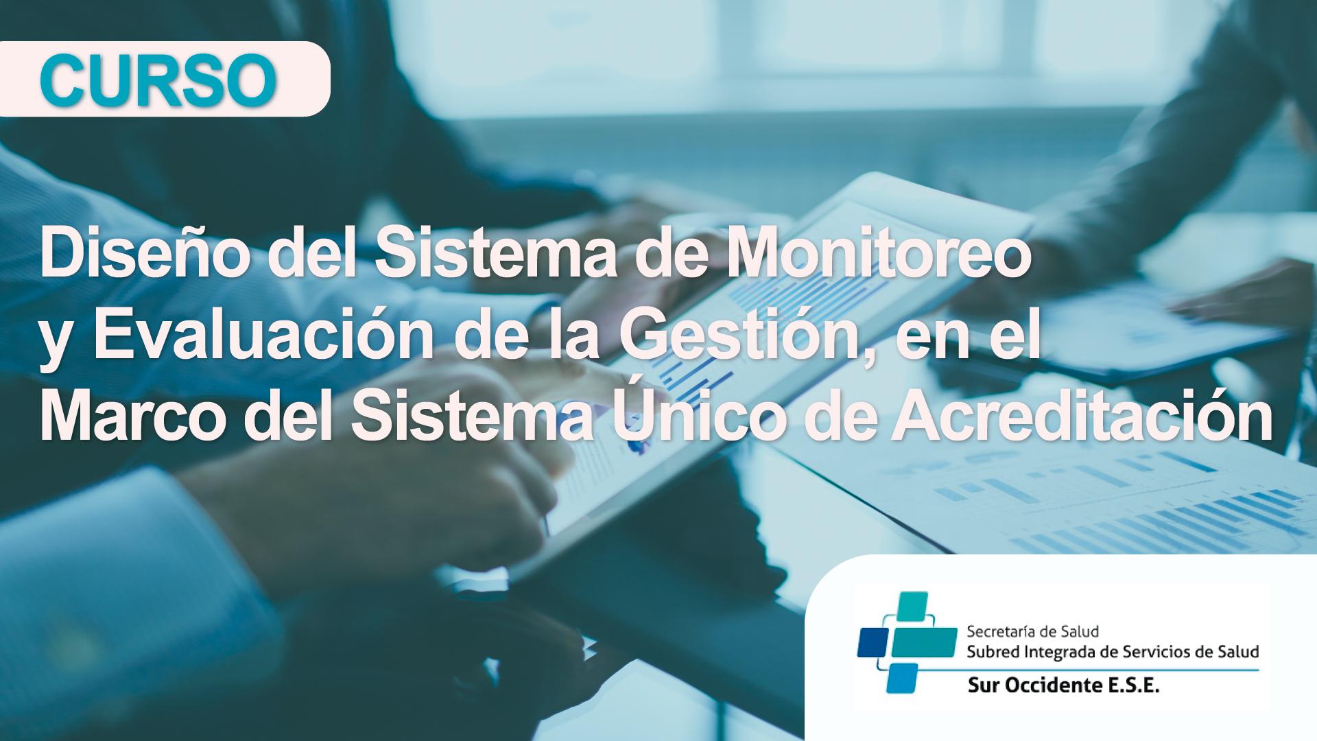 Course Image DISEÑO DEL SISTEMA DE MONITOREO Y EVALUACIÓN DE LA GESTIÓN, EN EL MARCO DEL SUA